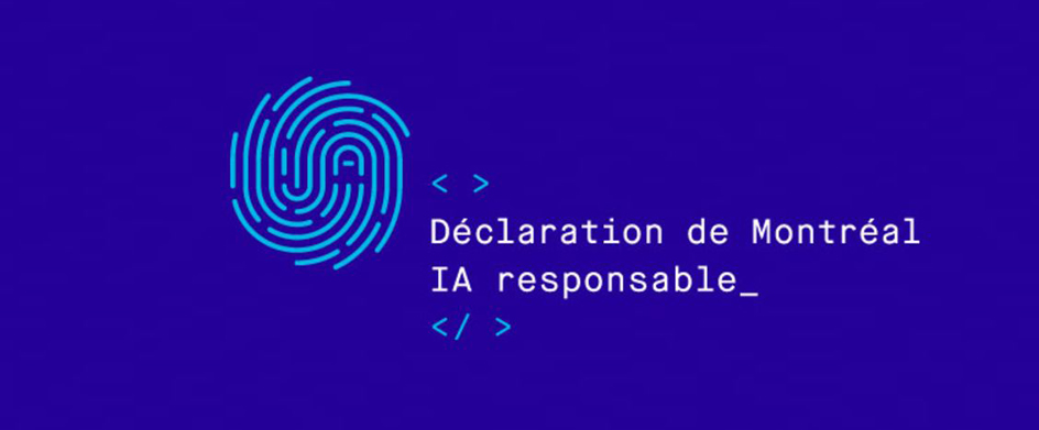 The Montreal Declaration for the Responsible Development of Artificial Intelligence was launched today, outlining principles and making recommendations.
