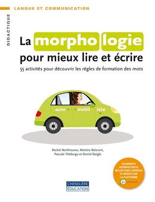 Pour aider les élèves de 6 à 10 ans à s'améliorer en lecture et à maîtriser l'orthographe lexicale, explorez la morphologie avec eux !