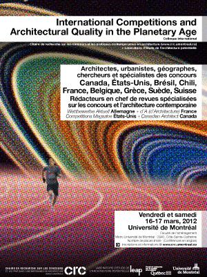 Affiche du 1er colloque international organisé conjointement par la Chaire de recherche sur les concours et les pratiques contemporaines en architecture (C.R.C) et le Laboratoire d'étude de l'architecture potentielle de l'Université de Montréal (L.E.A.P).
